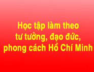 hoc tap lam theo Ho Chi Minh